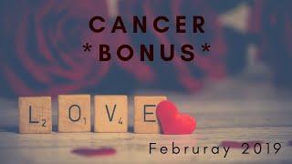CANCER *BONUS*: New Love! True Love? February 2019