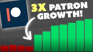 My Secret to Getting 3x More Patrons - Patreon Tips (2018)