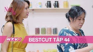 GẠO NẾP GẠO TẺ - BESTCUT - Tập 44 | Hân Hoa Hậu yêu cầu bà Mai chăm cháu tốt hơn - 20H, 14/08