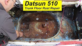 Datsun 510 Rusty Trunk Floor Repair