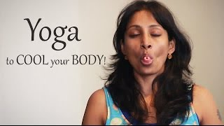 Yoga to Cool Down the Body!