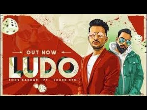 Ludo   Tony Kakkar ft  Young Desi   Latest Hindi Song 2018   YouTube