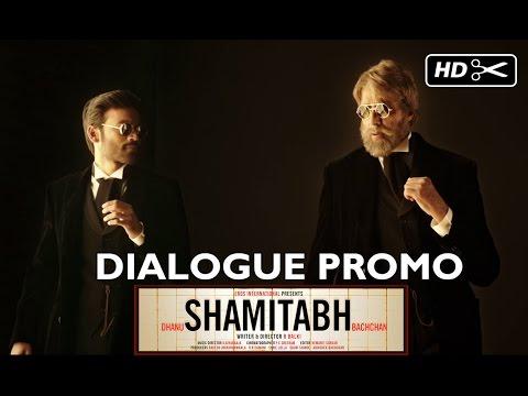 SHAMITABH (Dialogue Promo) | Amitabh Bachchan & Dhanush