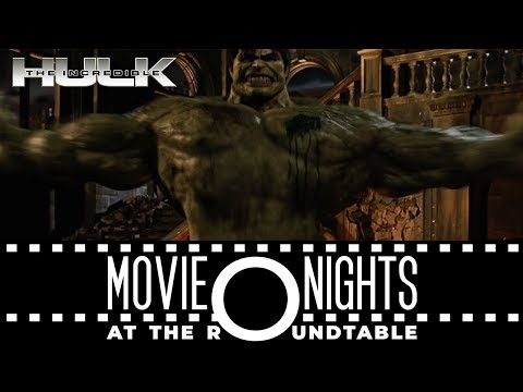 The Incredible Hulk - MOVIE NIGHTS AT THE ROUNDTABLE