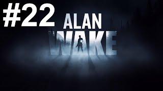 Alan Wake Gameplay Walkthrough Playthrough Part 22 No Commentary