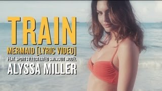 Train - Mermaid [Lyric Video ft. 2013 Sports Illustrated Swimsuit model Alyssa Miller]