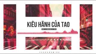 [G5RAudio] Kiêu Hãnh Của Tao - Dee x Endless x TVK