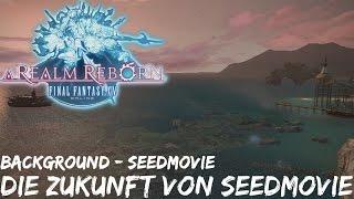 Final Fantasy 14: A Realm Reborn |  Die Zukunft von SeedMovie | HD | [Background-SeedMovie]
