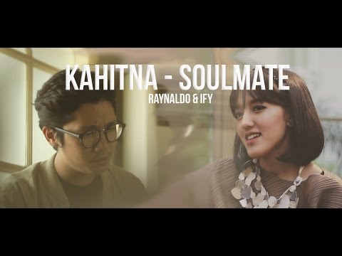 Kahitna   Soulmate  cover feat Ify Alyssa