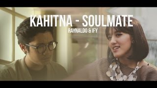 Download Lagu Kahitna - Soulmate (cover feat Ify Alyssa) Gratis STAFABAND