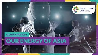Asian Games 2018 - Our Energy of Asia