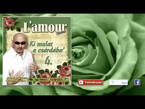 L'amour -  De jó itt a cigánybálba -' Lakodalmas, mulatós dalok