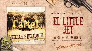 El Little Jet - Grupo Cartel [Official Audio]
