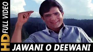 Jawani O Diwani Tu Zindabad   Kishore Kumar   Aan Milo Sajna 1970 Songs   Rajesh Khanna