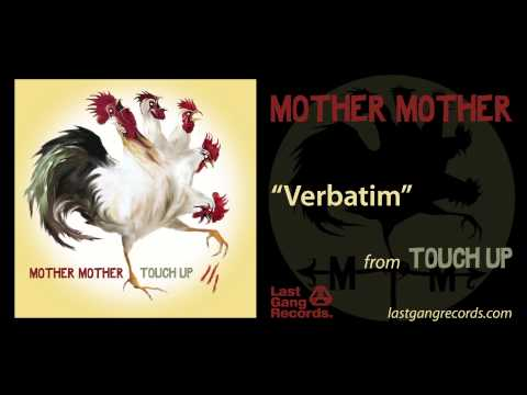 Mother Mother - Verbatim