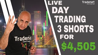 Live Day Trading - 3 Shorts for $4,505 in Profits