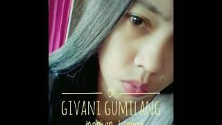 download lagu Givani Gumilang _ Inginkan Kembali gratis
