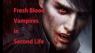 Vampires in Second Life Fresh Blood