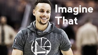 "Stephen Curry ~ ""Imagine That"""