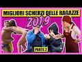 I Migliori Scherzi delle Ragazze 2019 - PARTE 2 - [Compilation di Scherzi] - Il