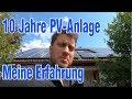 10 Jahre eine PV Anlage auf dem Dach Erfahrungen und Probleme