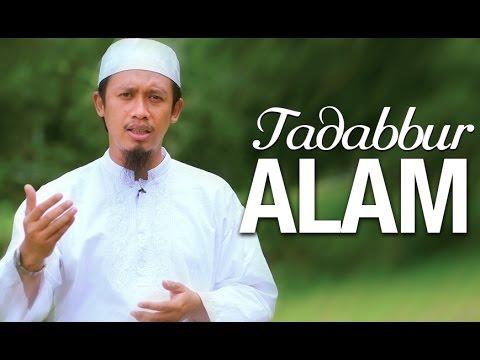 Ceramah Singkat: Tadabbur Alam -  Ustadz Abdurrahman Thoyib, Lc.