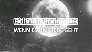 Söhne Mannheims - Wenn es um Liebe geht [Official Video]
