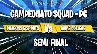 FORTNITE SEMI-FINAL CAMPEONATO SQUAD - DRAGONS E-SPORTS VS GAME COLLEGE( PC )
