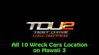 Test Drive Unlimited 2 - All 10 Wreck Cars Location on Hawaii 3
