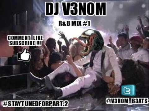 Dj V3N0M R&B Mix #1