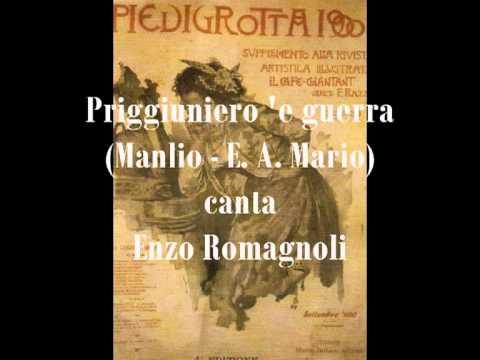 Romagnoli Enzo, Priggiuniero 'e guerra (Manlio – E.  A.  Mario)