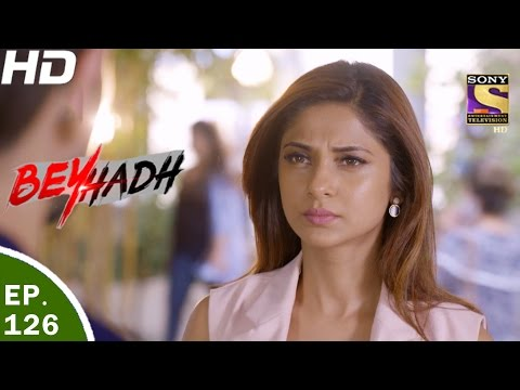Beyhadh - बेहद - Ep 126 - 4th Apr, 2017 thumbnail