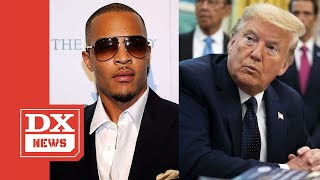 T.I. Responds To Donald Trump Using 'Whatever You Like' For Joe Biden Diss