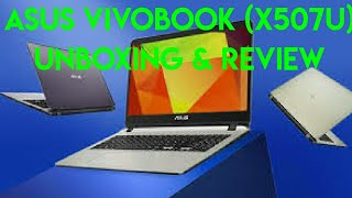 Asus Vivobook (X507U) - Unboxing and Review