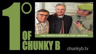 One Degree of Chunk B - Episode 82 - Tony Denison