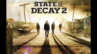 State Of Decay 2 Run, Fight , Survive! Hordes And Zombie A**kicking