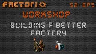 Factorio Workshop Season 2 - Building A Better Factory :: Coal Liquefaction Build