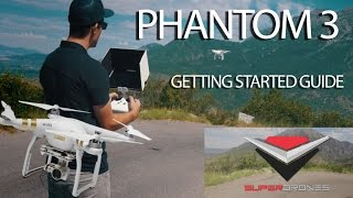 01.Phantom 3 Tutorial - Getting Started - Setup, Tips & Tricks by SuperDrones