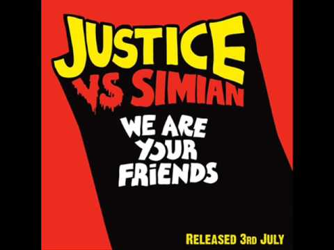 Justice - We Are Your Friends