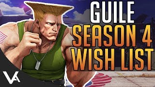 SFV - Guile Wish List! Season 4 Changes Discussion For Street Fighter 5 Arcade Edition