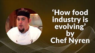 How food industry is evolving by Chef