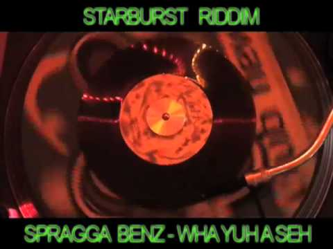 (starburst Riddim) Spragga Benz - Wha Yuh A Seh video
