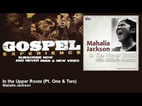 Mahalia Jackson - In the Upper Room - Pt. One & Two - Gospel
