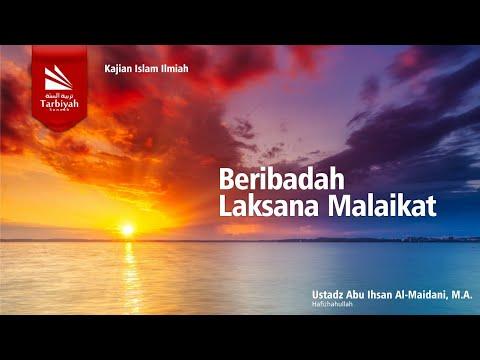 Beribadah Laksana Malaikat | Ustadz Abu Ihsan Al-Maidany, MA