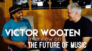 Victor Wooten - The Future of Music (Interview)