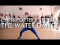 Chris Porter ft. Pitbull - The Water Dance | Coreografia de @leocosta.oficial MP3