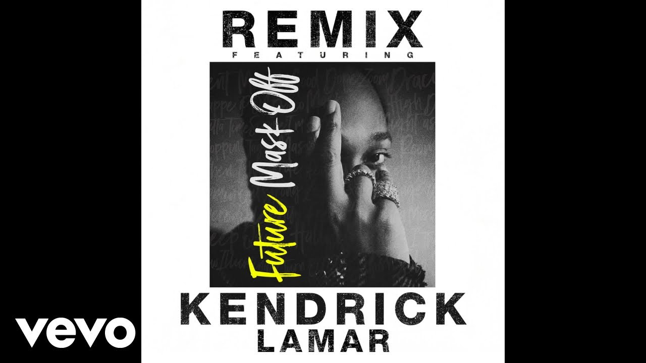 Future - Mask Off (Remix) (Audio) ft. Kendrick Lamar