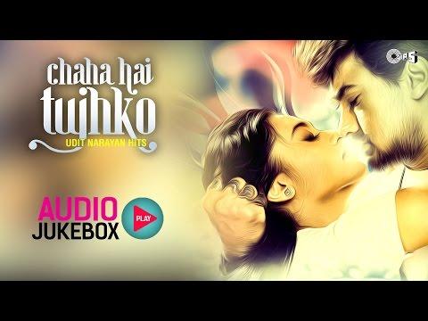 Udit Narayan Hits Songs Non Stop - Audio Jukebox | Chaha Hai Tujhko video