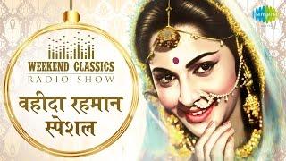 download lagu Weekend Classic Radio Show  Waheeda Special वहीदा रहमान gratis