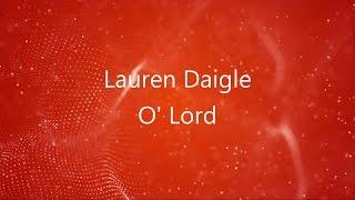 Download Lagu O' Lord - Lauren Daigle [lyrics] HD Gratis STAFABAND